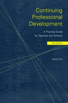 Continuing Professional Development : A Practical Guide for Teachers and Schools, Paperback
