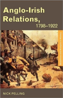 Anglo-Irish Relations : 1798-1922, Paperback