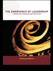 The Emergence of Leadership : Linking Self-organization and Ethics, Paperback
