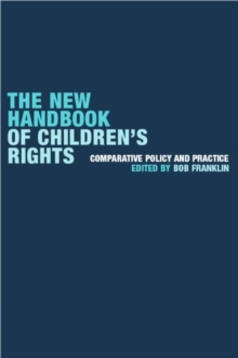 The New Handbook of Children's Rights : Comparative Policy and Practice, Paperback