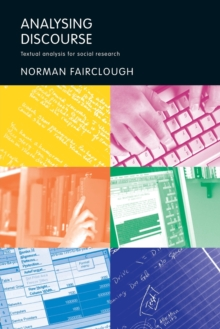 Analysing Discourse : Textual Analysis for Social Research, Paperback Book