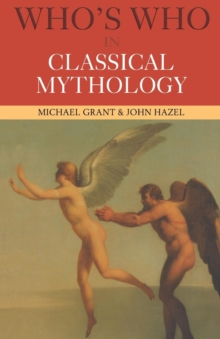 Who's Who in Classical Mythology, Paperback Book