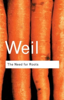 The Need for Roots : Prelude to a Declaration of Duties Towards Mankind, Paperback