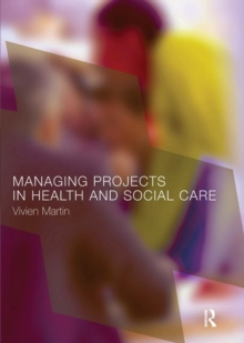 Managing Projects in Health and Social Care, Paperback Book