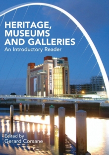 Heritage, Museums and Galleries : An Introductory Reader, Paperback Book