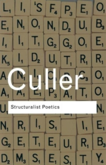 Structuralist Poetics : Structuralism, Linguistics and the Study of Literature, Paperback