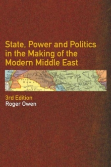 State, Power and Politics in the Making of the Modern Middle East, Paperback Book