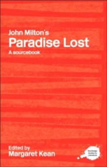"John Milton's ""Paradise Lost"" : A Routledge Study Guide and Sourcebook, Paperback Book"