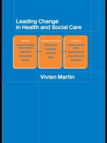 Leading Change in Health and Social Care, Paperback