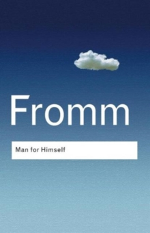Man for Himself : An Inquiry into the Psychology of Ethics, Paperback