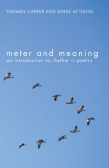 Meter and Meaning : An Introduction to Rhythm in Poetry, Paperback