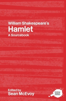 "William Shakespeare's ""Hamlet"" : A Routledge Study Guide and Sourcebook, Paperback"