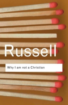 Why I am Not a Christian : And Other Essays on Religion and Related Subjects, Paperback