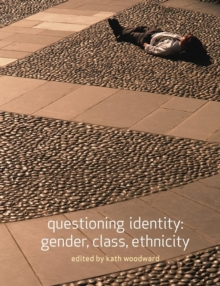 Questioning Identity : Gender, Class, Nation, Paperback