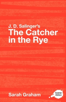 "J. D. Salinger's ""The Catcher in the Rye"" : A Routledge Study Guide, Paperback"