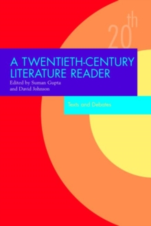 A Twentieth Century Literature Reader : Texts and Debates, Paperback