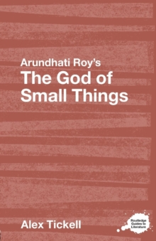 "Arundhati Roy's ""The God of Small Things"" : A Routledge Study Guide, Paperback Book"