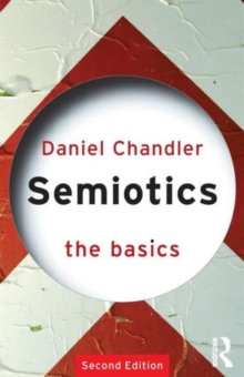 Semiotics : The Basics, Paperback