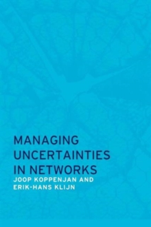 Managing Uncertainties in Networks : Public Private Controversies, Paperback