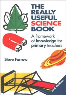 The Really Useful Science Book : A Framework of Knowledge for Primary Teachers, Paperback