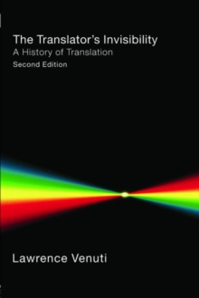 The Translator's Invisibility : A History of Translation, Paperback