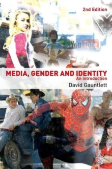 Media, Gender and Identity : An Introduction, Paperback
