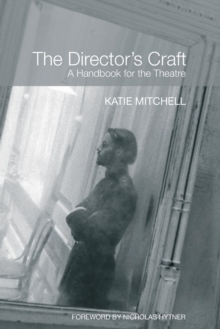 The Director's Craft : A Handbook for the Theatre, Paperback Book