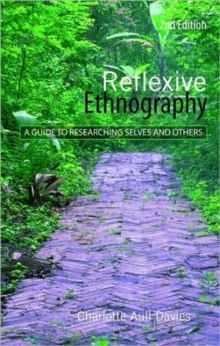 Reflexive Ethnography : A Guide to Researching Selves and Others, Paperback