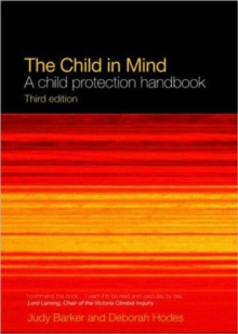 The Child in Mind : A Child Protection Handbook, Paperback