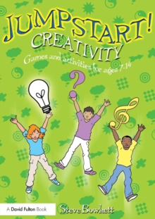 Jumpstart! Creativity : Games and Activities for Ages 7-14, Paperback