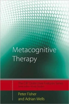 Metacognitive Therapy : Distinctive Features, Paperback