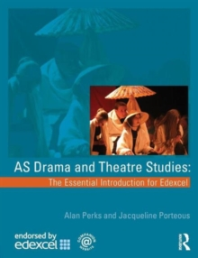 AS Drama and Theatre Studies : The Essential Introduction for Edexcel, Paperback
