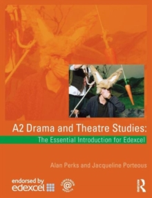 A2 Drama and Theatre Studies : The Essential Introduction for Edexcel, Paperback