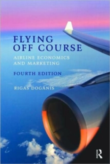 Flying off Course IV : Airline Economics and Marketing, Paperback