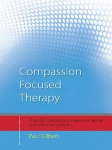 Compassion-focused Therapy : Distinctive Features, Paperback