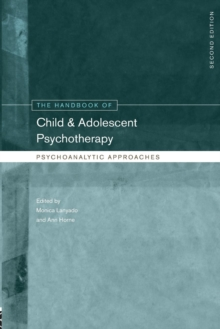 The Handbook of Child and Adolescent Psychotherapy : Psychoanalytic Approaches, Paperback