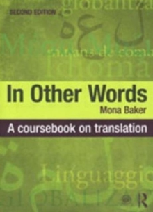 In Other Words : A Coursebook on Translation, Paperback