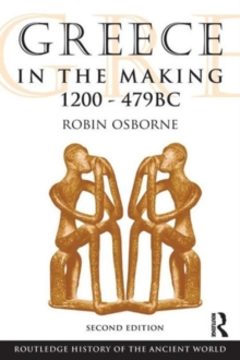 Greece in the Making 1200-479 BC, Paperback