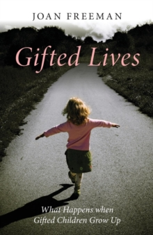 Gifted Lives : What Happens When Gifted Children Grow Up, Paperback