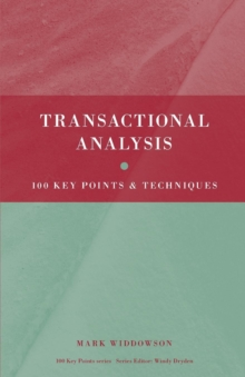 Transactional Analysis : 100 Key Points and Techniques, Paperback