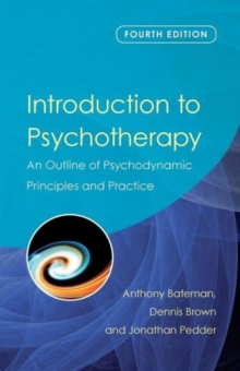 Introduction to Psychotherapy : An Outline of Psychodynamic Principles and Practice, Paperback