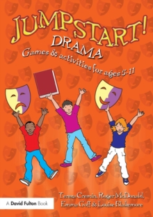 Jumpstart! Drama : Games and Activities for Ages 5-11, Paperback