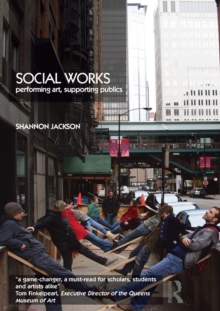 Social Works : Performing Art, Supporting Publics, Paperback