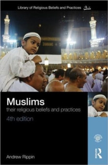 Muslims : Their Religious Beliefs and Practices, Paperback Book