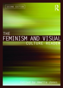 The Feminism and Visual Culture Reader, Paperback