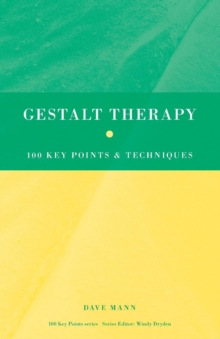 Gestalt Therapy : 100 Key Points and Techniques, Paperback