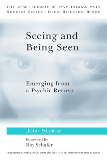 Seeing and Being Seen : Emerging from a Psychic Retreat, Paperback