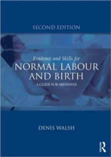 Evidence and Skills for Normal Labour and Birth : A Guide for Midwives, Paperback Book