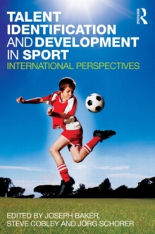 Talent Identification and Development in Sport : International Perspectives, Paperback