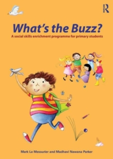 What's the Buzz? : A Social Skills Enrichment Programme for Primary Students, Paperback Book
